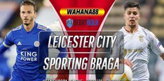 Prediksi Leicester City vs Sporting Braga 6 November 2020