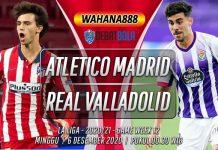 Prediksi Atletico Madrid vs Real Valladolid 6 Desember 2020