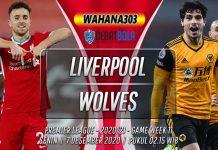Prediksi Liverpool vs Wolves 7 Desember 2020