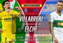 Prediksi Villarreal vs Elche 7 Desember 2020